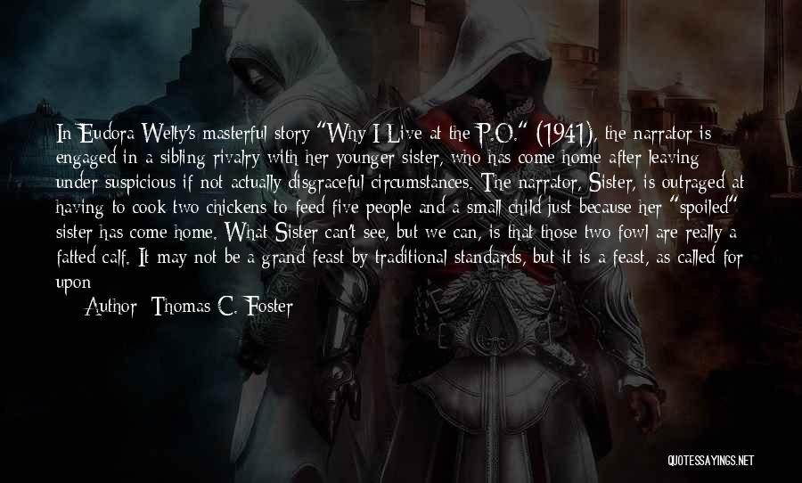 Having Two Brothers Quotes By Thomas C. Foster
