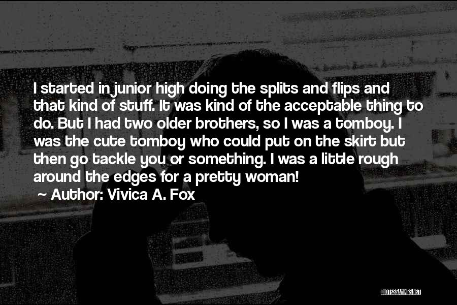Having Two Brothers Quotes By Vivica A. Fox