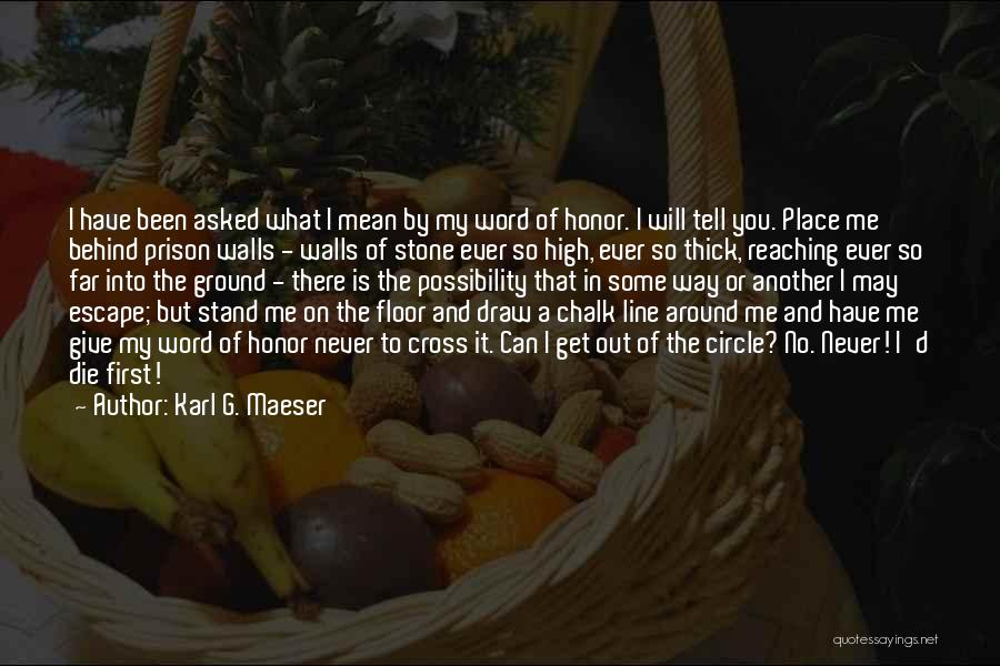 Having Word Of Honor Quotes By Karl G. Maeser