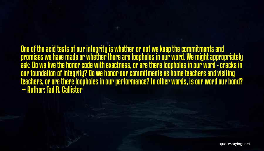 Having Word Of Honor Quotes By Tad R. Callister