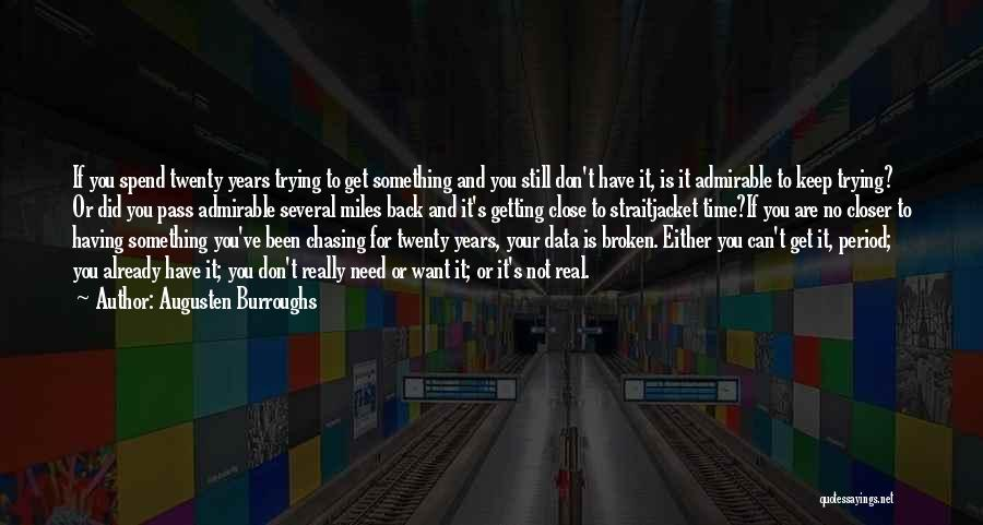 Having Your Time Quotes By Augusten Burroughs