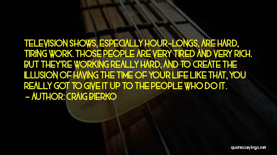 Having Your Time Quotes By Craig Bierko