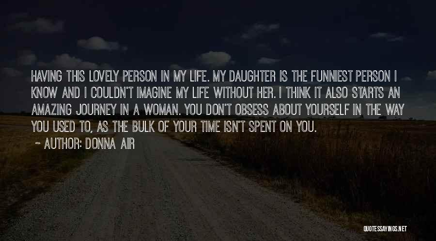 Having Your Time Quotes By Donna Air