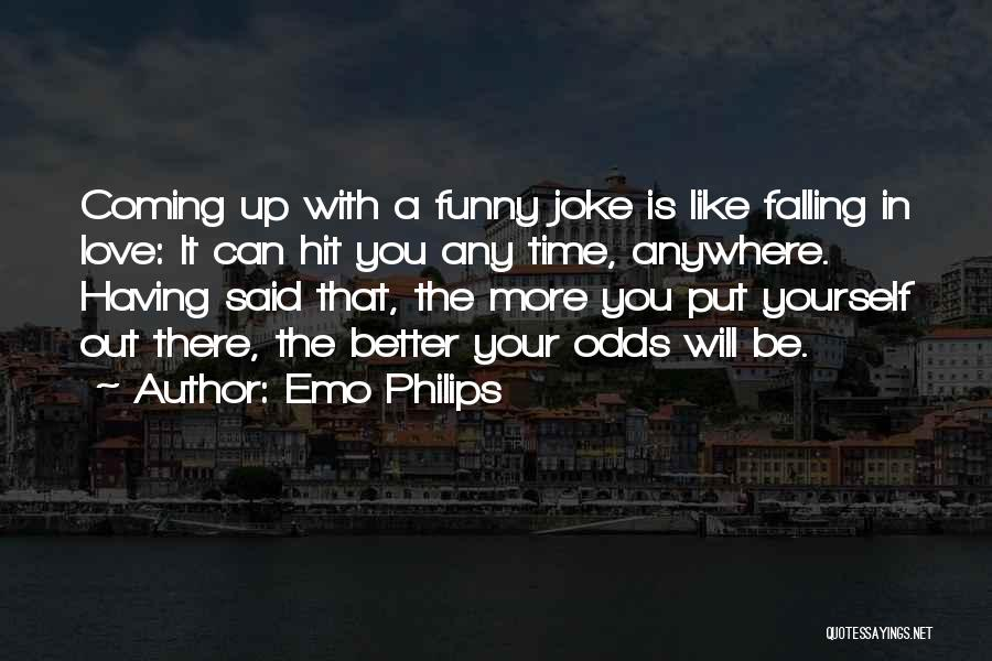 Having Your Time Quotes By Emo Philips