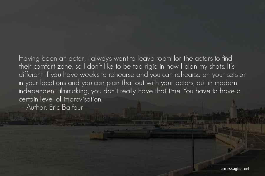 Having Your Time Quotes By Eric Balfour