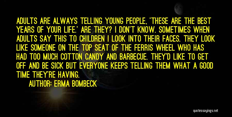 Having Your Time Quotes By Erma Bombeck