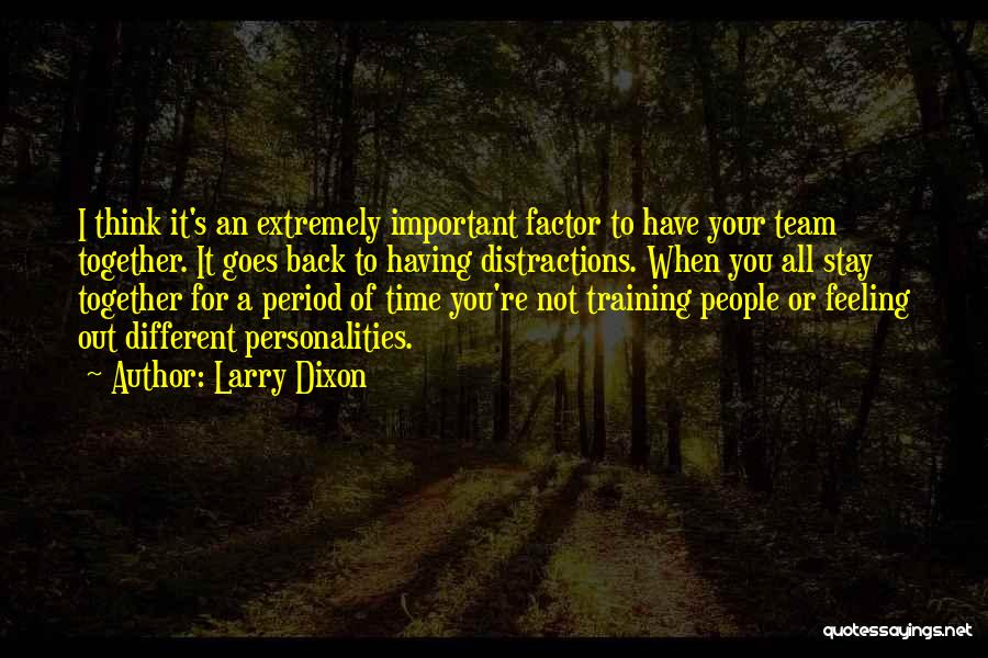 Having Your Time Quotes By Larry Dixon