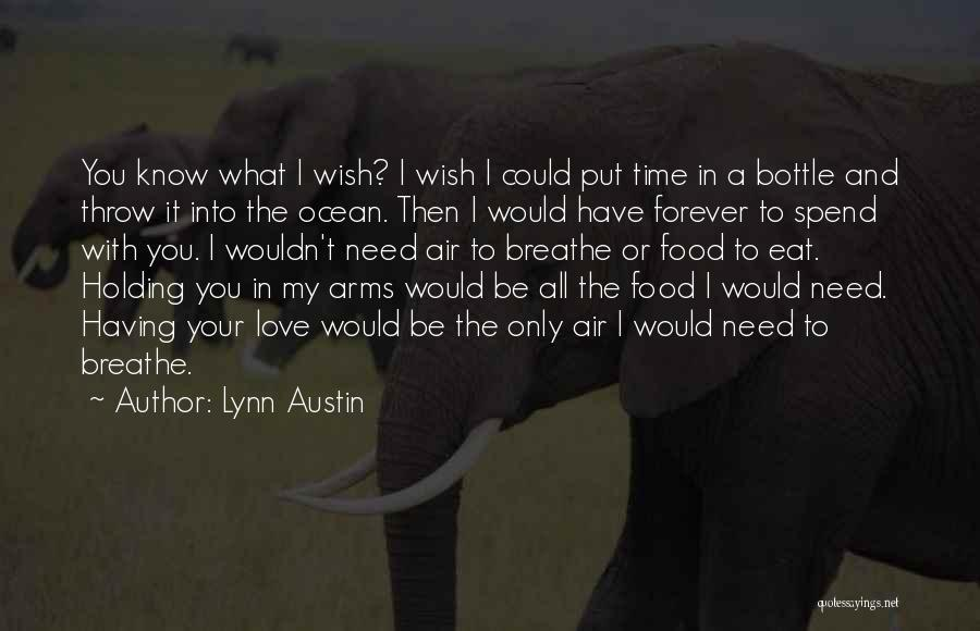 Having Your Time Quotes By Lynn Austin
