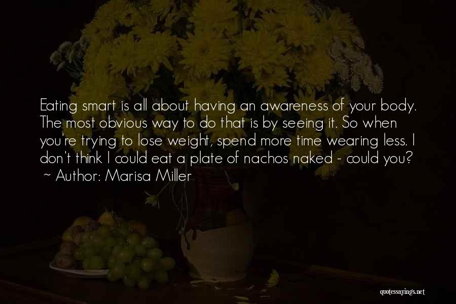 Having Your Time Quotes By Marisa Miller
