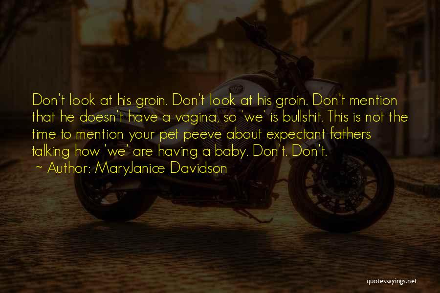 Having Your Time Quotes By MaryJanice Davidson