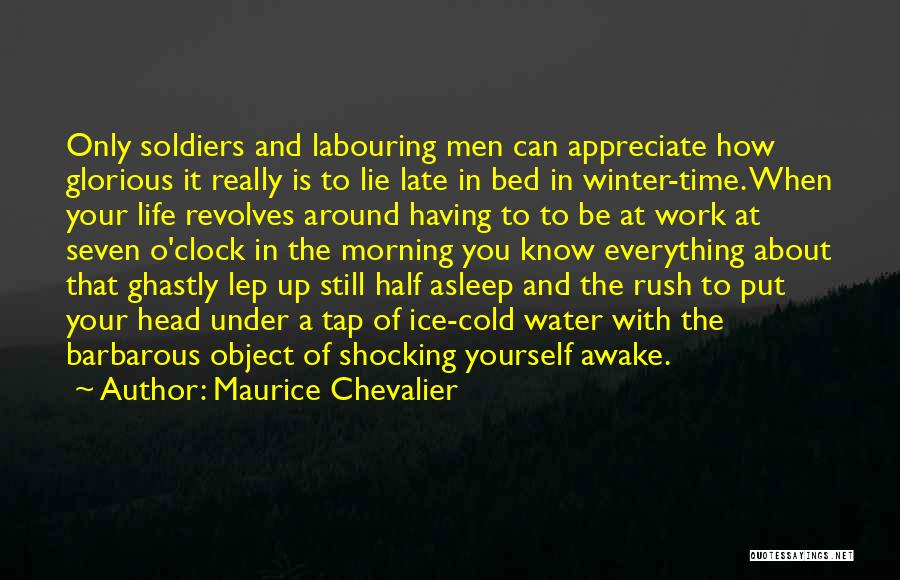 Having Your Time Quotes By Maurice Chevalier