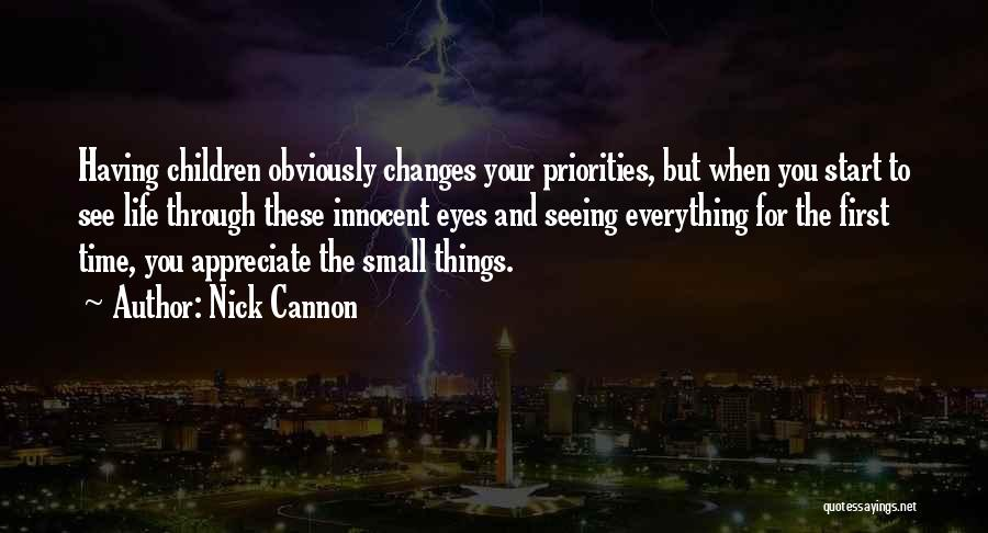 Having Your Time Quotes By Nick Cannon