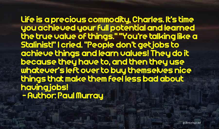 Having Your Time Quotes By Paul Murray