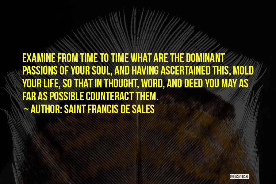 Having Your Time Quotes By Saint Francis De Sales