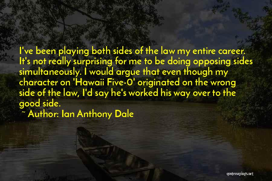 Hawaii Five O Quotes By Ian Anthony Dale