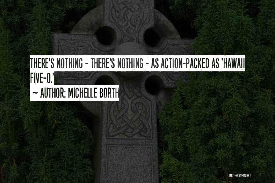Hawaii Five O Quotes By Michelle Borth