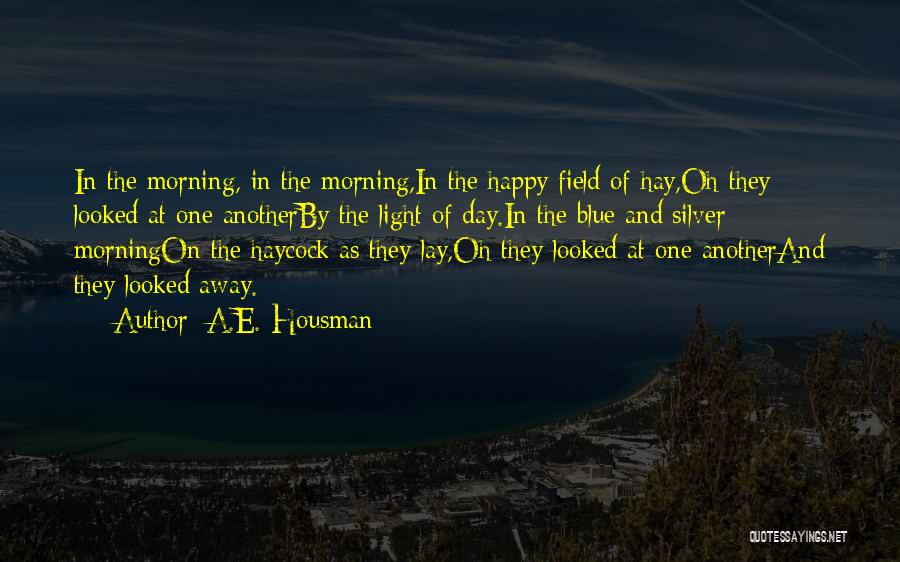 Hay Day Quotes By A.E. Housman