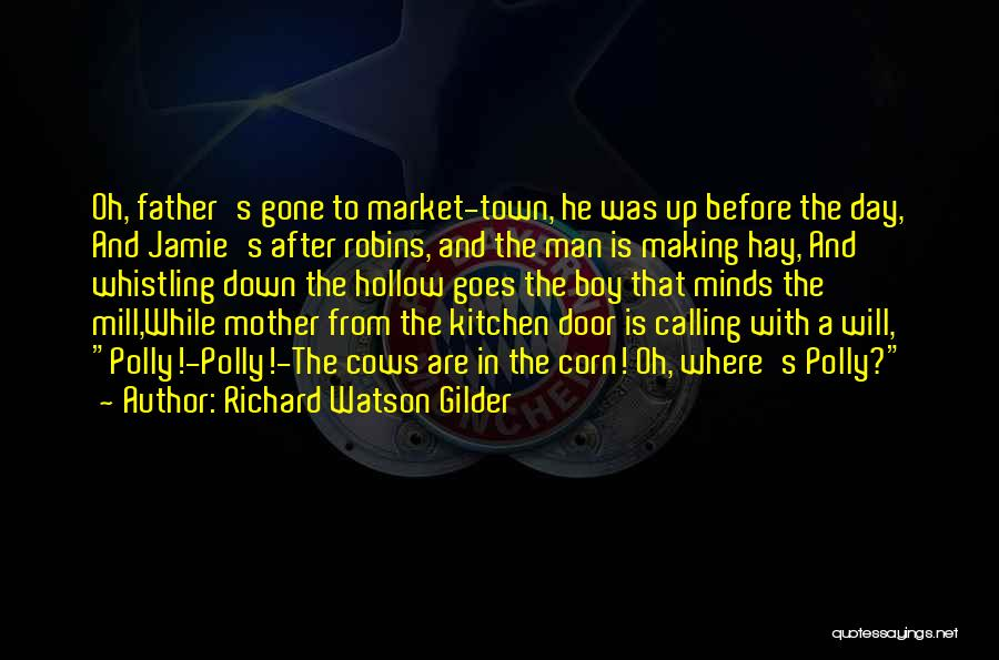 Hay Day Quotes By Richard Watson Gilder