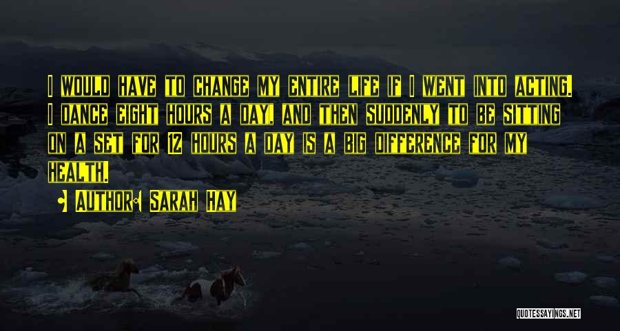 Hay Day Quotes By Sarah Hay