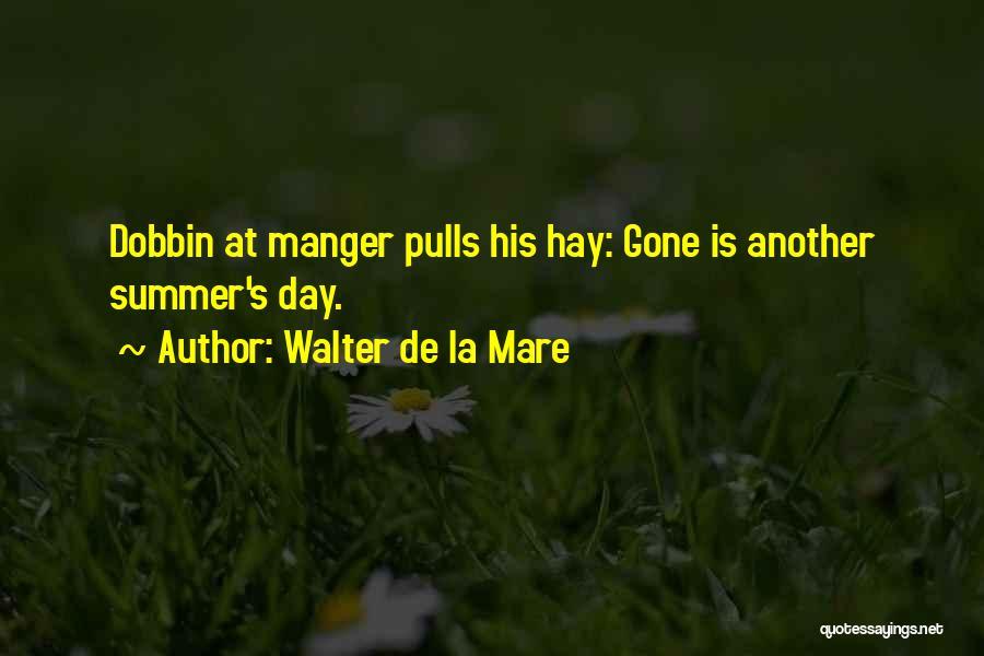 Hay Day Quotes By Walter De La Mare