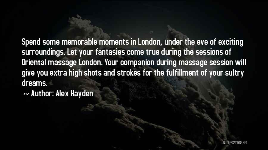 Hayden Quotes By Alex Hayden
