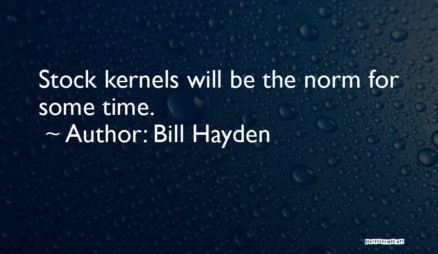 Hayden Quotes By Bill Hayden