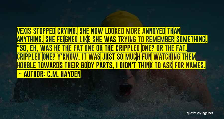 Hayden Quotes By C.M. Hayden