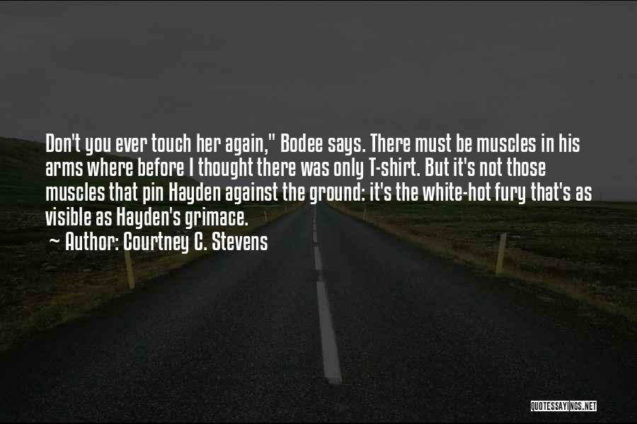 Hayden Quotes By Courtney C. Stevens
