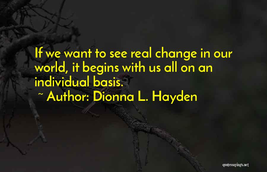 Hayden Quotes By Dionna L. Hayden