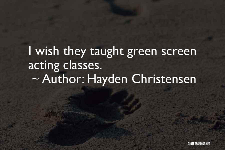 Hayden Quotes By Hayden Christensen