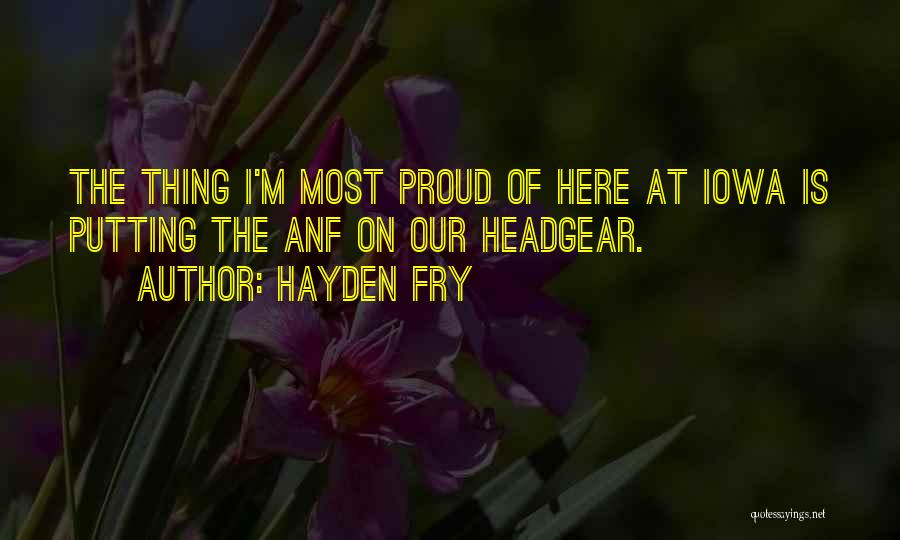 Hayden Quotes By Hayden Fry