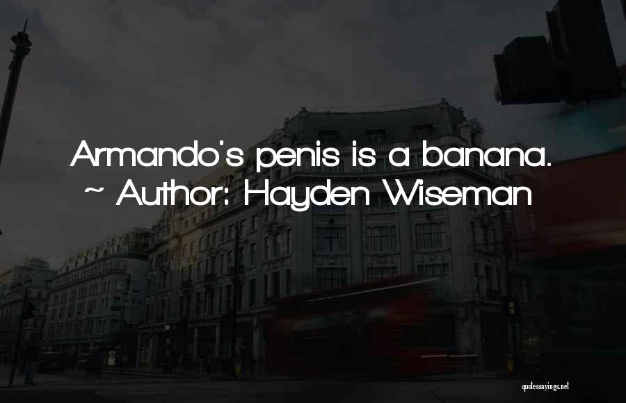 Hayden Quotes By Hayden Wiseman