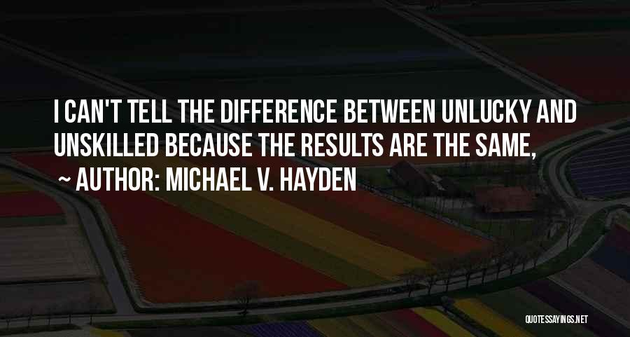 Hayden Quotes By Michael V. Hayden
