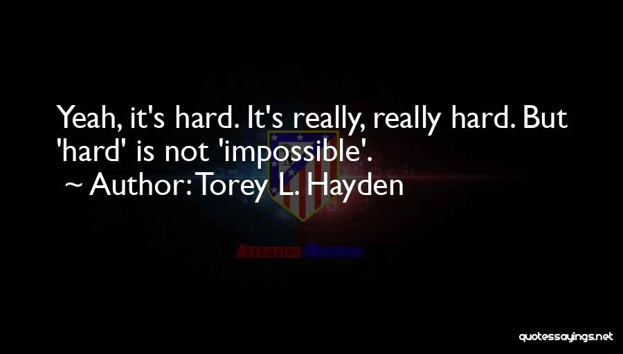 Hayden Quotes By Torey L. Hayden