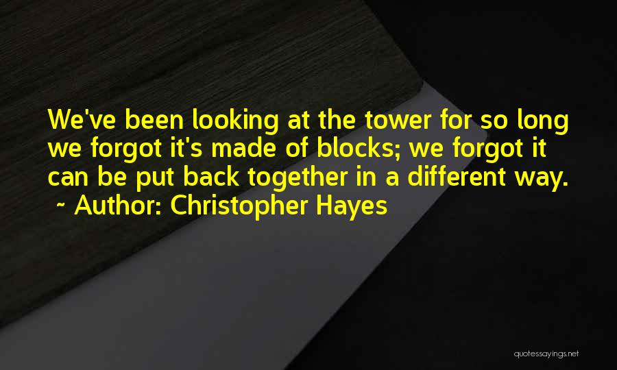 Hayes Quotes By Christopher Hayes
