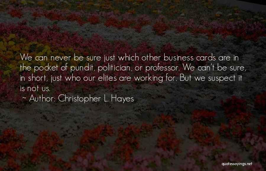 Hayes Quotes By Christopher L. Hayes