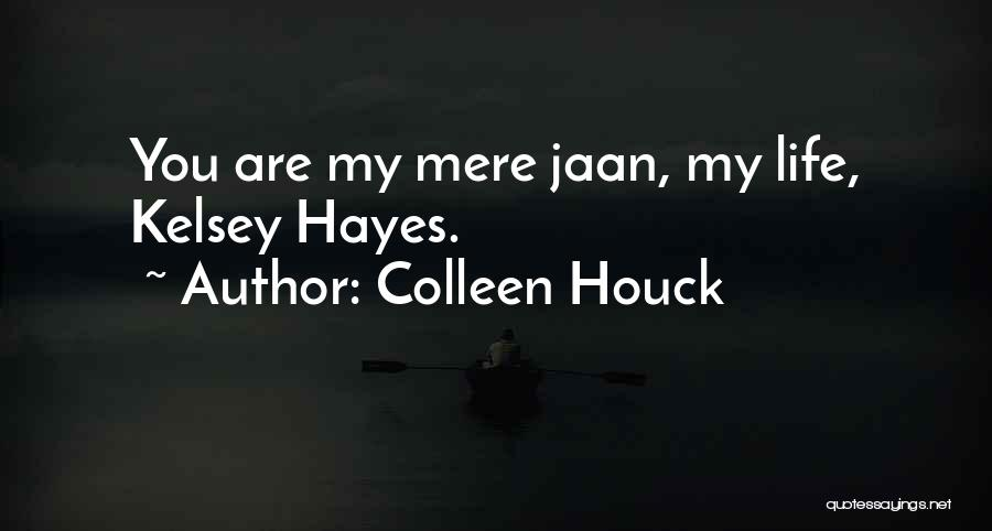 Hayes Quotes By Colleen Houck