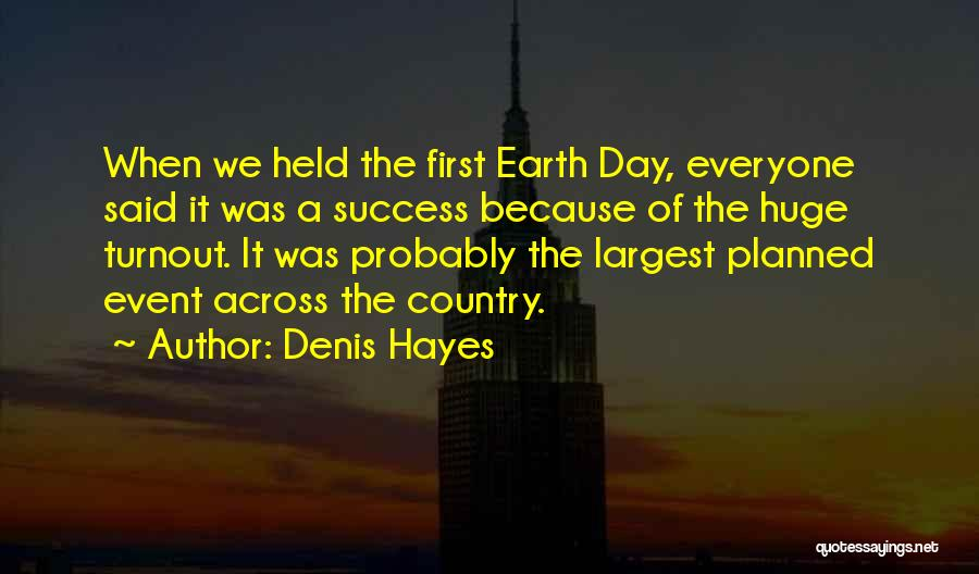 Hayes Quotes By Denis Hayes