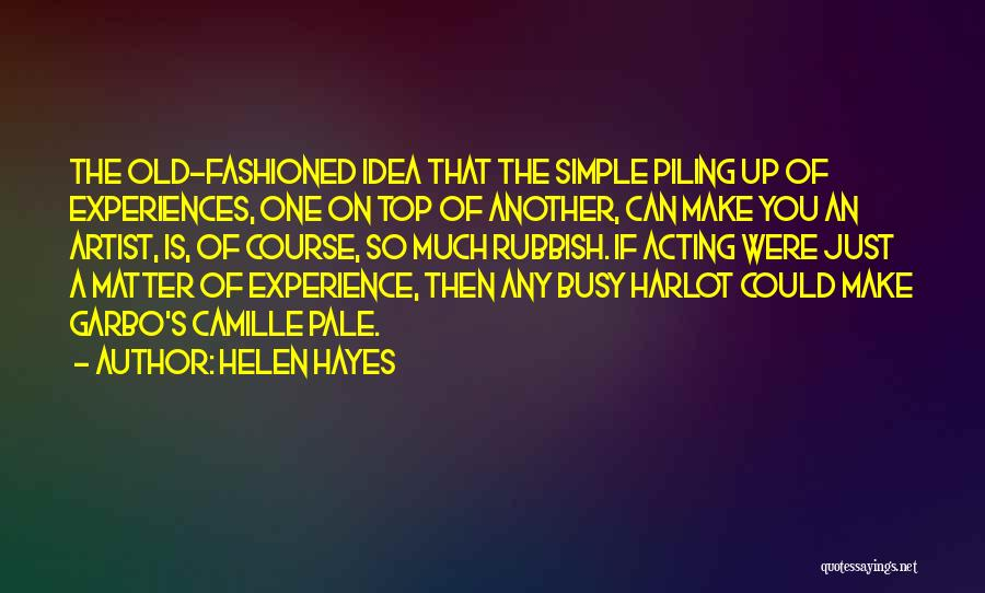Hayes Quotes By Helen Hayes