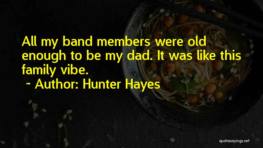Hayes Quotes By Hunter Hayes