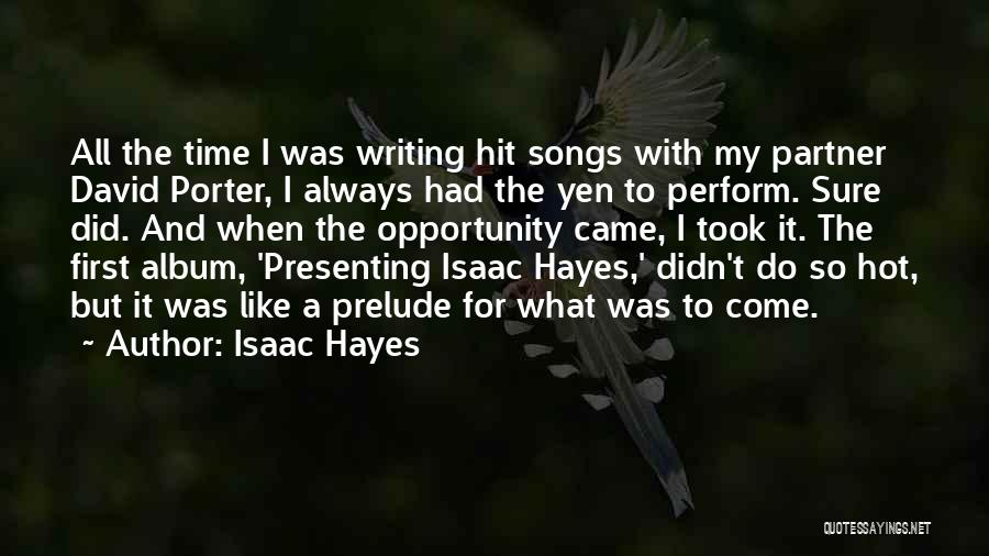 Hayes Quotes By Isaac Hayes
