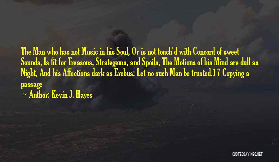 Hayes Quotes By Kevin J. Hayes