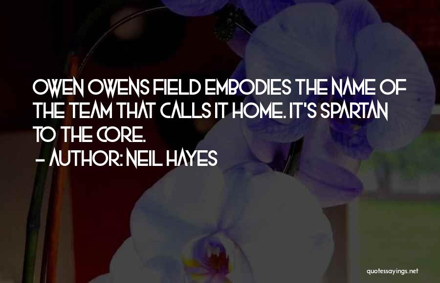 Hayes Quotes By Neil Hayes