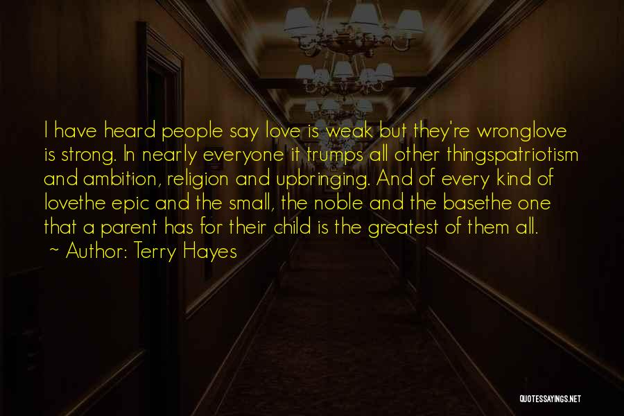 Hayes Quotes By Terry Hayes