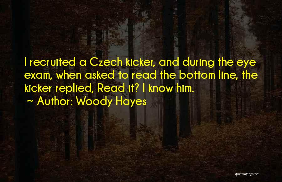 Hayes Quotes By Woody Hayes