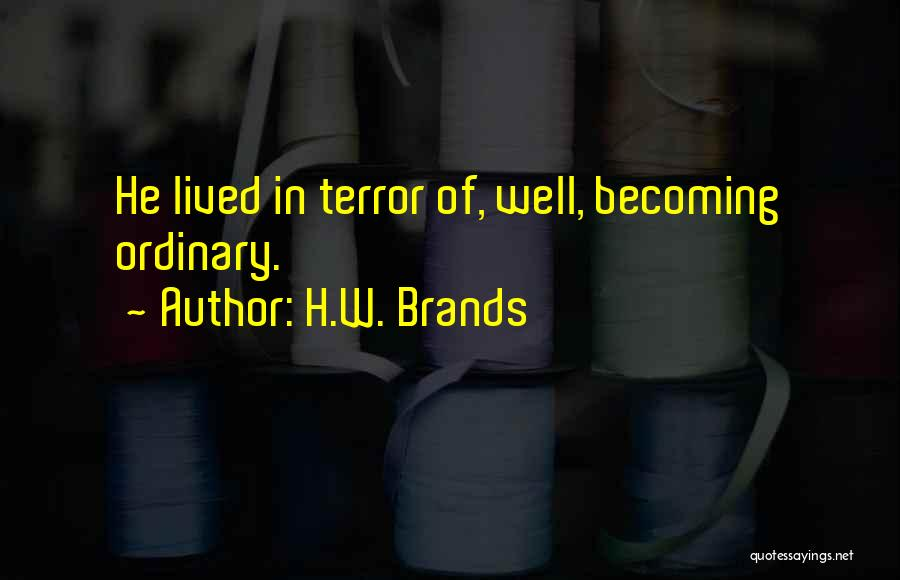 H'doubler Quotes By H.W. Brands