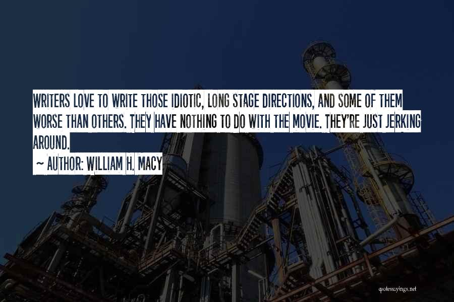 H'doubler Quotes By William H. Macy