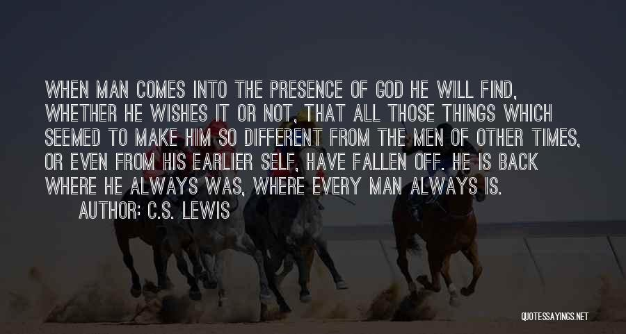 He Always Comes Back Quotes By C.S. Lewis
