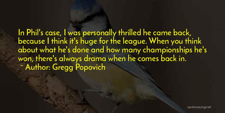 He Always Comes Back Quotes By Gregg Popovich