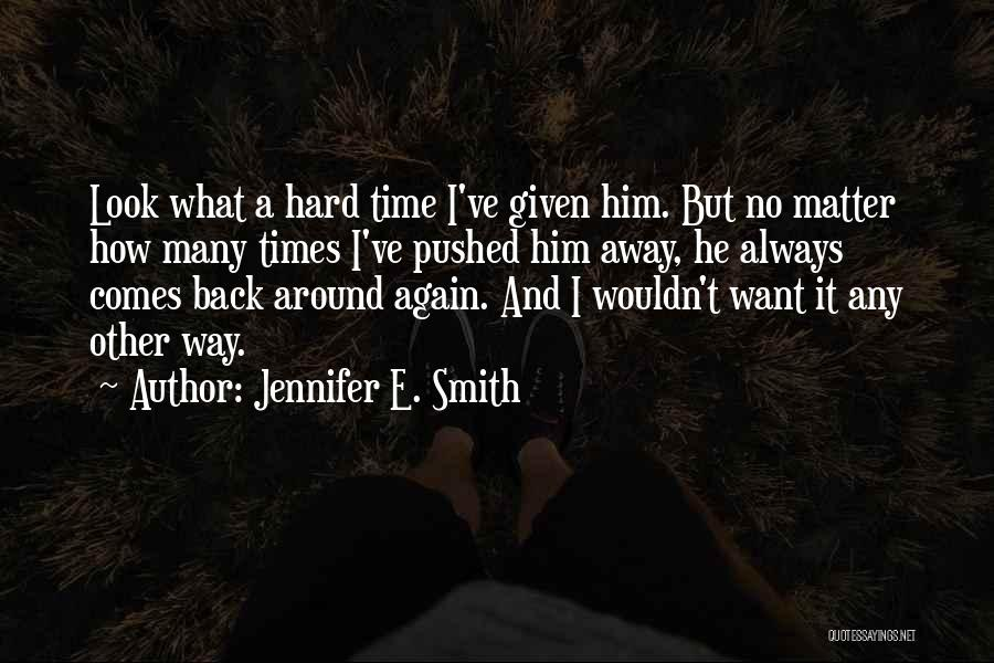 He Always Comes Back Quotes By Jennifer E. Smith